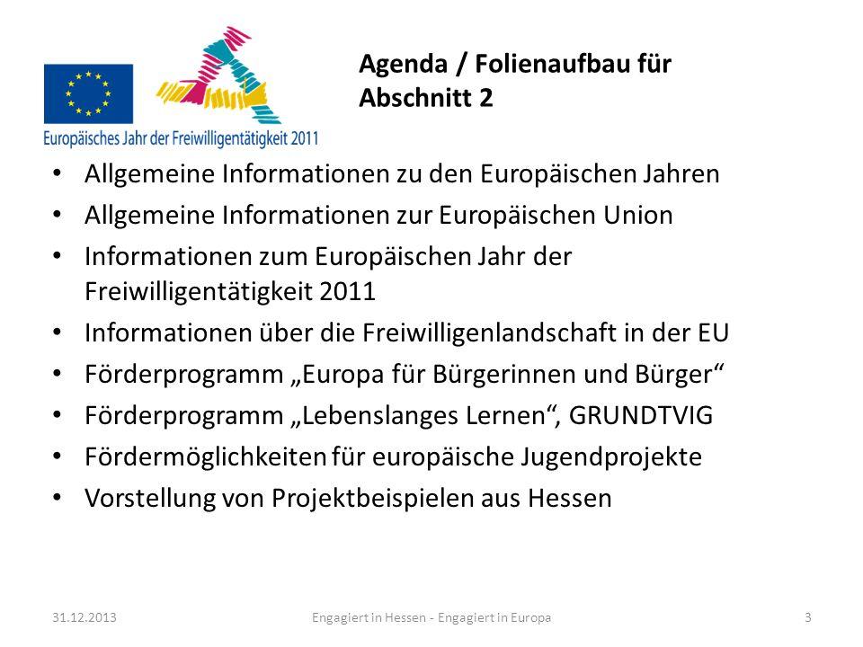 Allgemeine Informationen zu den Europäischen Jahren (1/2) Europäische Jahre Seit 1983 wählt die Europäische Union jedes Jahr ein Aktions- thema aus, um EU-Bürger und Regierungen für die ent- sprechende gesellschaftliche Fragestellung zu sensibilisieren und Aufmerksamkeit zu schaffen.