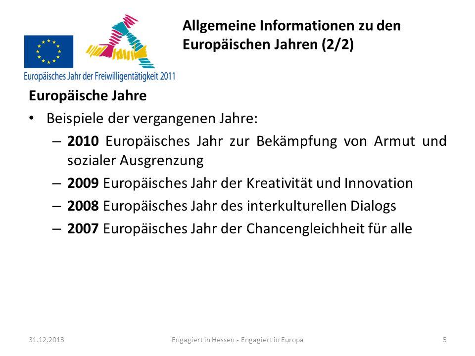Allgemeine Informationen zur Europäischen Union (1/4) Mitgliedstaaten der Europäischen Union Kandidatenländer Die Europäische Union: 500 Millionen Bürger – 27 Länder 31.12.20136Engagiert in Hessen - Engagiert in Europa