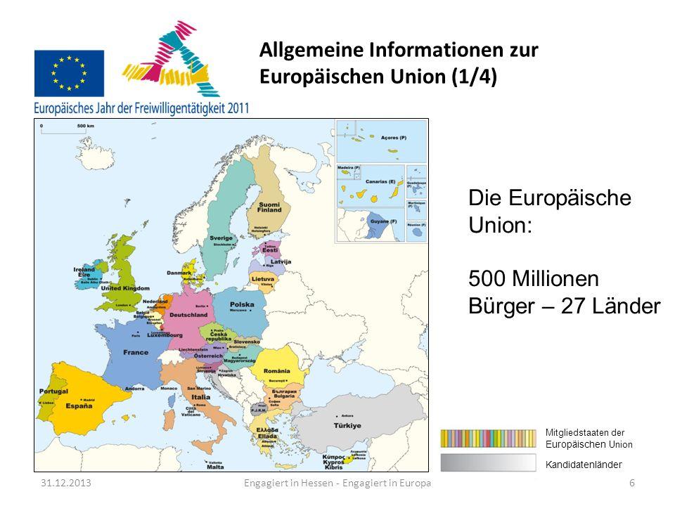 Allgemeine Informationen zur Europäischen Union (2/4) 31.12.2013Engagiert in Hessen - Engagiert in Europa7 Erweiterung: von sechs bis 27 Länder 19521973 1981 1986 1990199520042007
