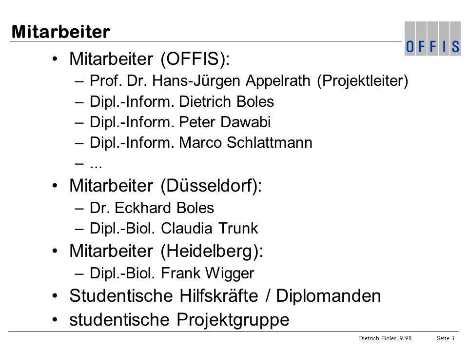 Dietrich Boles, 9/98Seite 4 Projektziele Virtuelles Genlabor im Internet Interaktives multimediales System Informationssystem zu wesentl.
