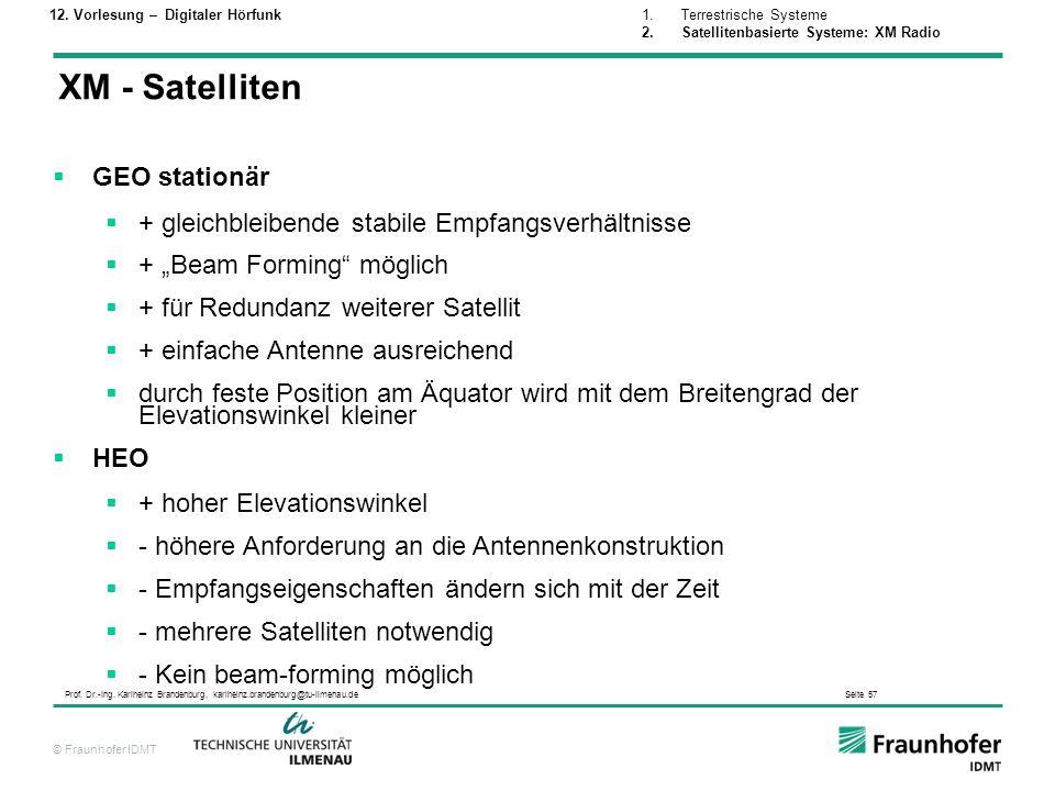 © Fraunhofer IDMT Prof. Dr.-Ing. Karlheinz Brandenburg, karlheinz.brandenburg@tu-ilmenau.de Seite 57 GEO stationär + gleichbleibende stabile Empfangsv