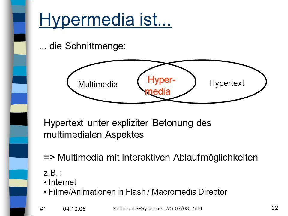 #1 04.10.06 Multimedia-Systeme, WS 07/08, 5IM 11 Hypertext ist......wenn die Inhalte eines Dokuments nicht (nur) linear zu erschließen sind, sondern a