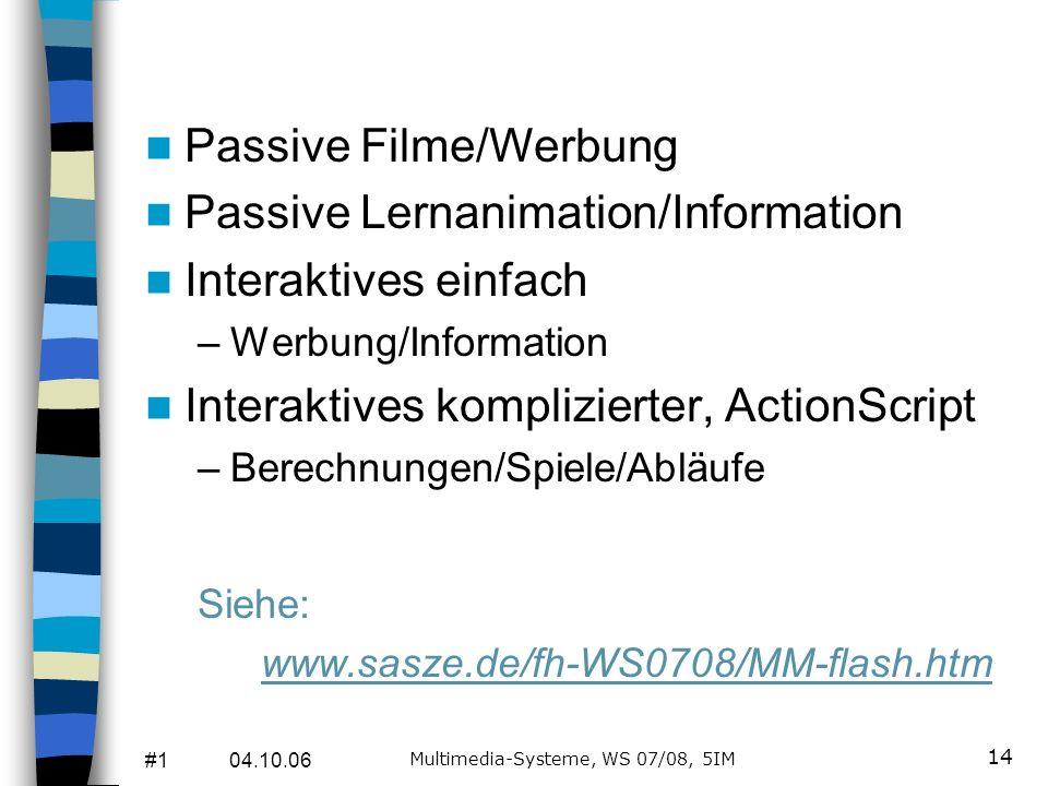 #1 04.10.06 Multimedia-Systeme, WS 07/08, 5IM 13 Beispiele Flash