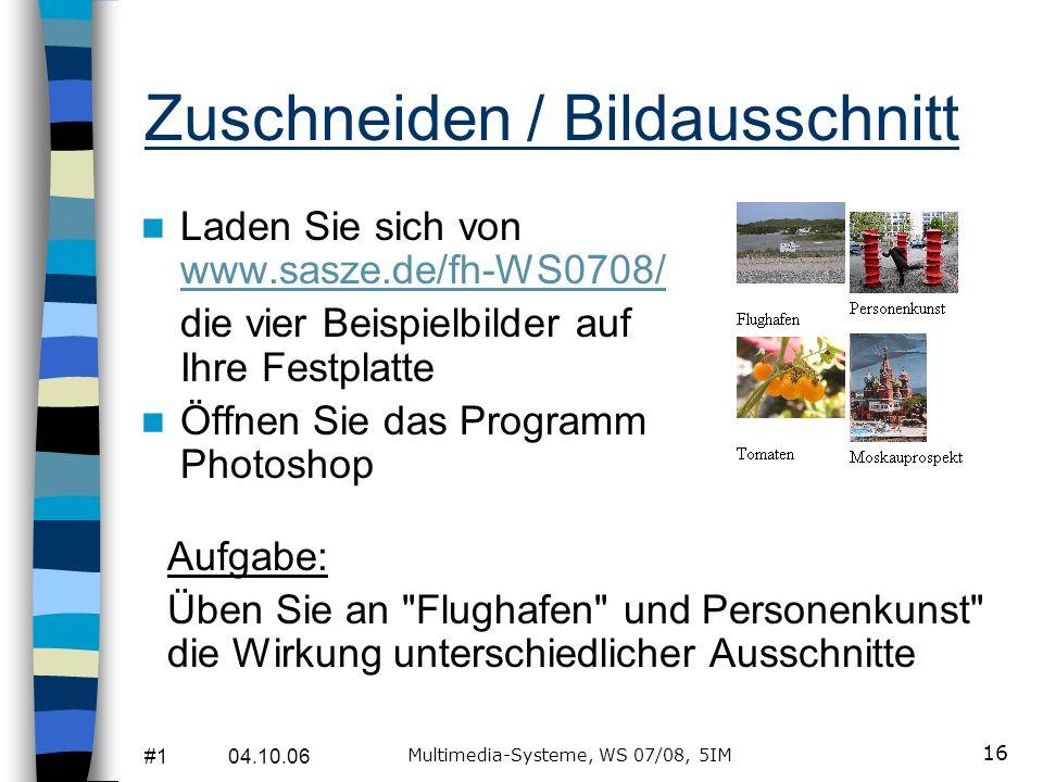 #1 04.10.06 Multimedia-Systeme, WS 07/08, 5IM 15 Praxis: Bildbearbeitung Fehler entfernen (Inhalt) Zweck Bilder präsentieren (Form) Bilder aufbereiten