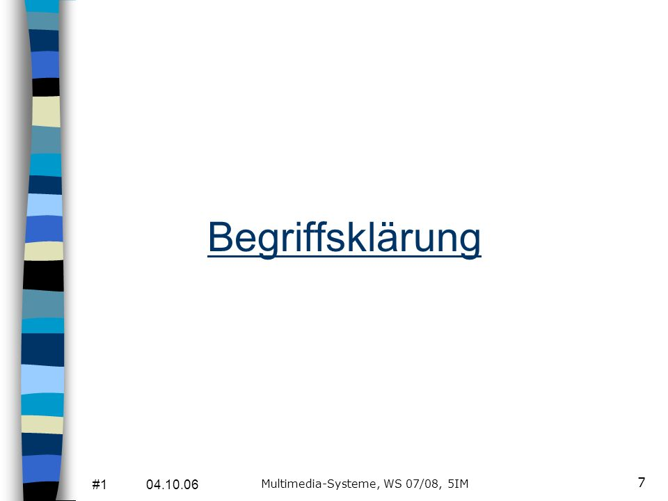 #1 04.10.06 Multimedia-Systeme, WS 07/08, 5IM 7 Begriffsklärung
