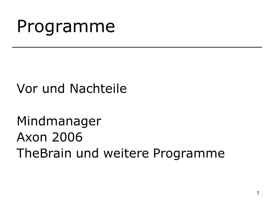 1 Programme Vor und Nachteile Mindmanager Axon 2006 TheBrain und weitere Programme