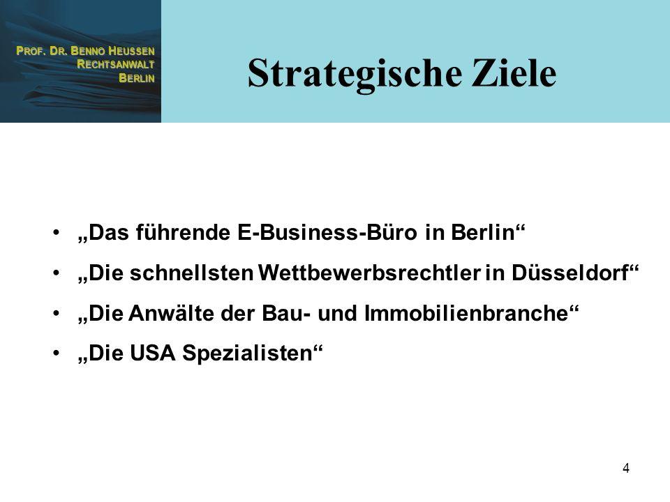 P ROF. D R. B ENNO H EUSSEN R ECHTSANWALT B ERLIN 4 Das führende E-Business-Büro in Berlin Die schnellsten Wettbewerbsrechtler in Düsseldorf Die Anwäl