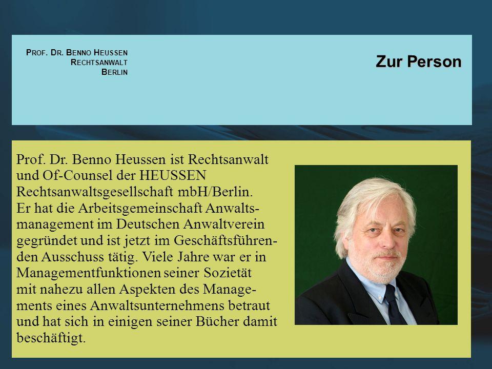P ROF. D R. B ENNO H EUSSEN R ECHTSANWALT B ERLIN Zur Person Prof. Dr. Benno Heussen ist Rechtsanwalt und Of-Counsel der HEUSSEN Rechtsanwaltsgesellsc