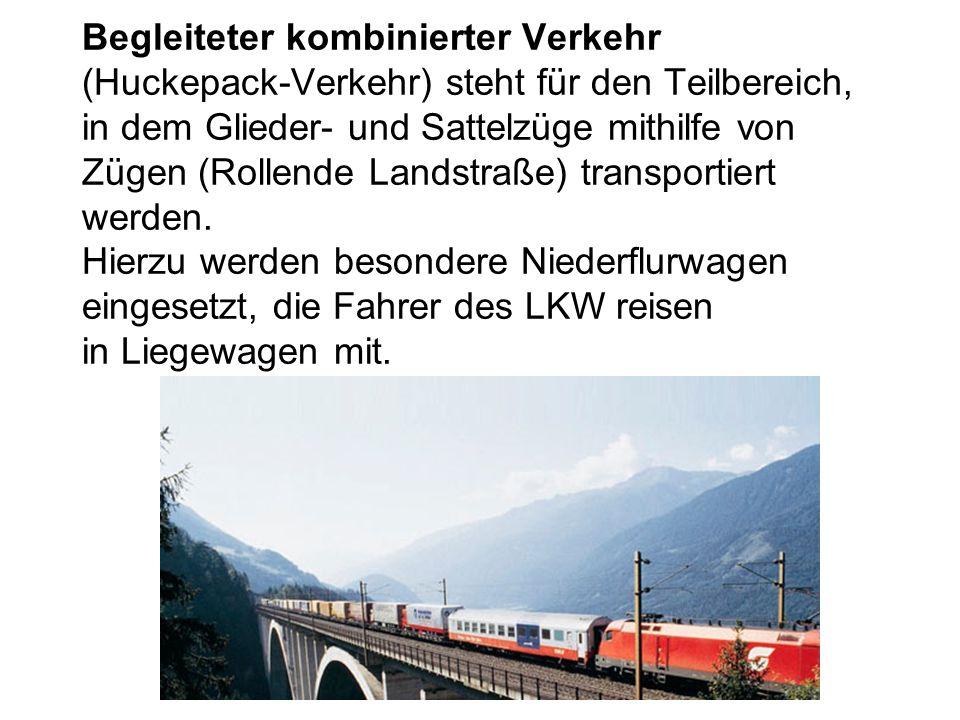 Begleiteter kombinierter Verkehr (Huckepack-Verkehr) steht für den Teilbereich, in dem Glieder- und Sattelzüge mithilfe von Zügen (Rollende Landstraße