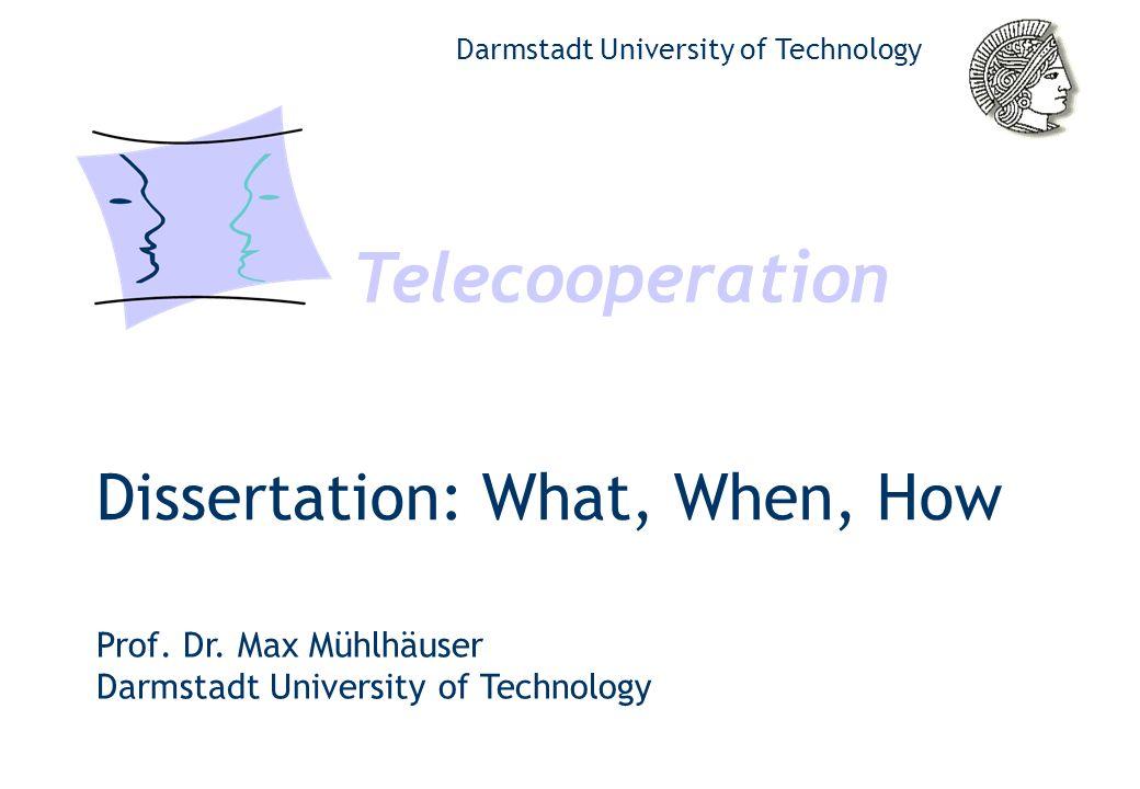 Prof. Dr. Max Mühlhäuser Telecooperation 22 Time: Year 3