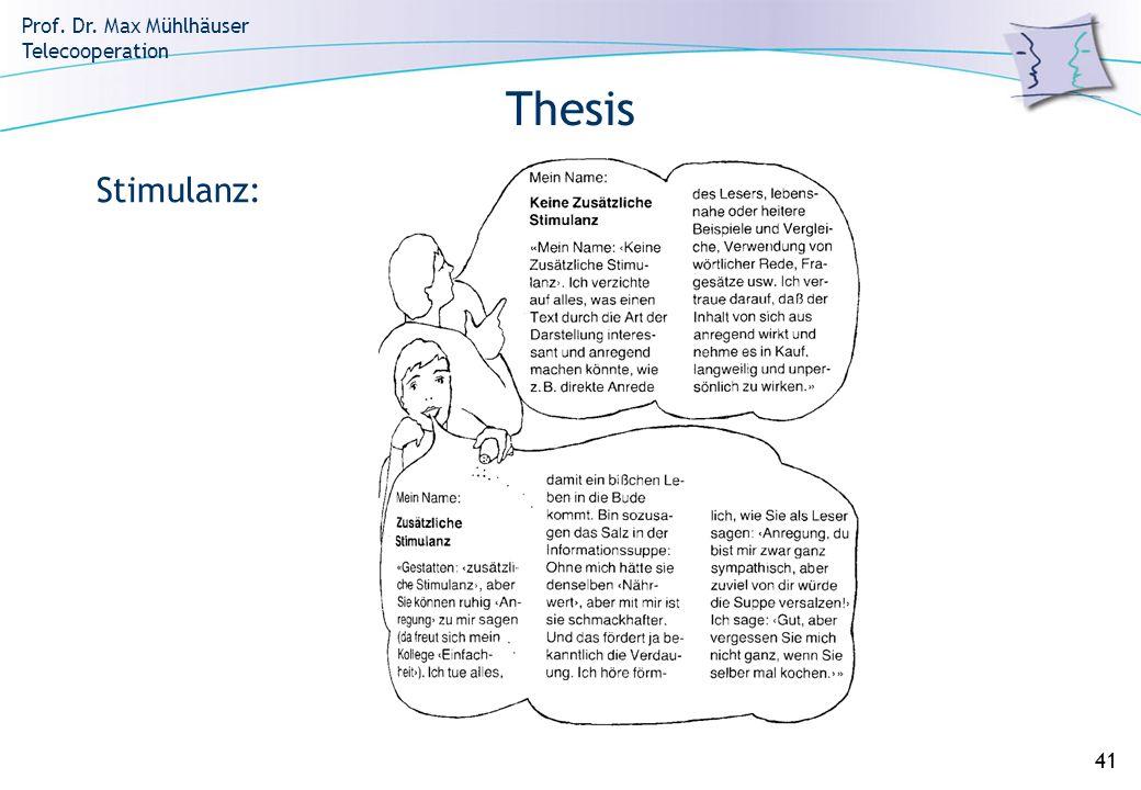 Prof. Dr. Max Mühlhäuser Telecooperation 41 Thesis Stimulanz: