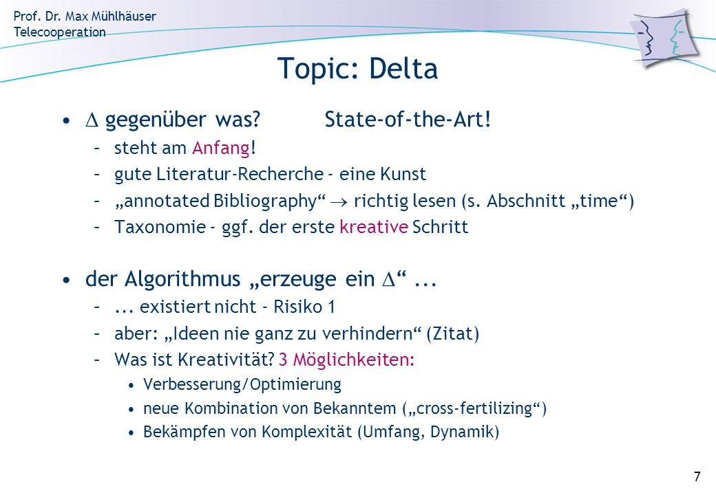 Prof. Dr. Max Mühlhäuser Telecooperation 7 Topic: Delta gegenüber was?State-of-the-Art! –steht am Anfang! –gute Literatur-Recherche - eine Kunst –anno