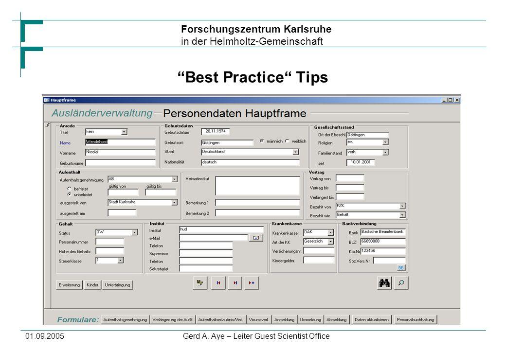 Forschungszentrum Karlsruhe in der Helmholtz-Gemeinschaft 01.09.2005Gerd A. Aye – Leiter Guest Scientist Office Best Practice Tips