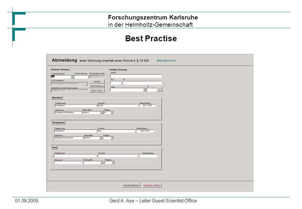 Forschungszentrum Karlsruhe in der Helmholtz-Gemeinschaft 01.09.2005Gerd A. Aye – Leiter Guest Scientist Office Best Practise