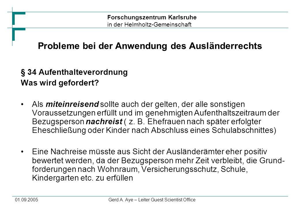 Forschungszentrum Karlsruhe in der Helmholtz-Gemeinschaft 01.09.2005Gerd A.
