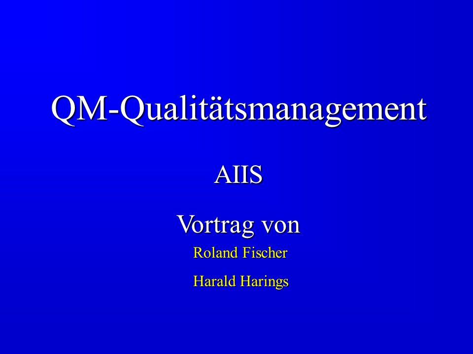 QM-QualitätsmanagementAIIS Vortrag von Roland Fischer Harald Harings