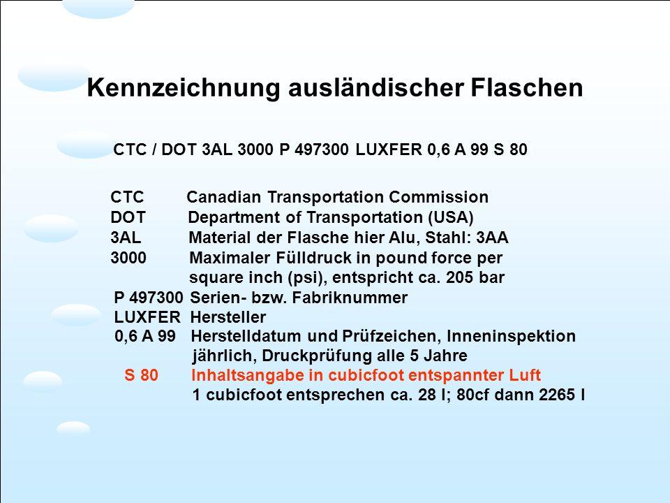 Kennzeichnung ausländischer Flaschen CTC / DOT 3AL 3000 P 497300 LUXFER 0,6 A 99 S 80 CTC Canadian Transportation Commission DOT Department of Transpo