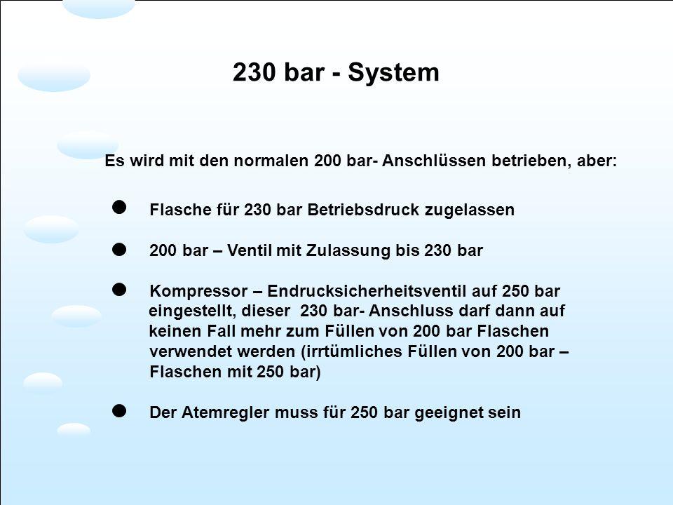 Flasche für 230 bar Betriebsdruck zugelassen 200 bar – Ventil mit Zulassung bis 230 bar Kompressor – Endrucksicherheitsventil auf 250 bar eingestellt,