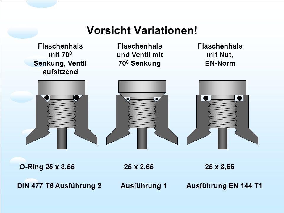 Flaschenhals mit 70 0 Senkung, Ventil aufsitzend Flaschenhals und Ventil mit 70 0 Senkung Flaschenhals mit Nut, EN-Norm O-Ring 25 x 3,55 25 x 2,65 25