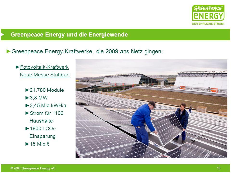© 2008 Greenpeace Energy eG13 Greenpeace Energy und die Energiewende Greenpeace-Energy-Kraftwerke, die 2009 ans Netz gingen: Fotovoltaik-Kraftwerk Neu