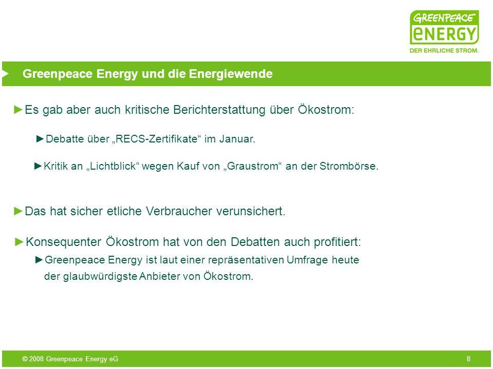 © 2008 Greenpeace Energy eG8 Greenpeace Energy und die Energiewende Es gab aber auch kritische Berichterstattung über Ökostrom: Debatte über RECS-Zert