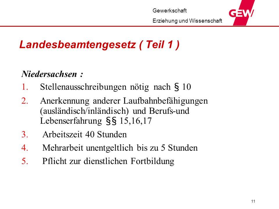 Gewerkschaft Erziehung und Wissenschaft 11 Landesbeamtengesetz ( Teil 1 ) Niedersachsen : 1.Stellenausschreibungen nötig nach § 10 2.Anerkennung ander