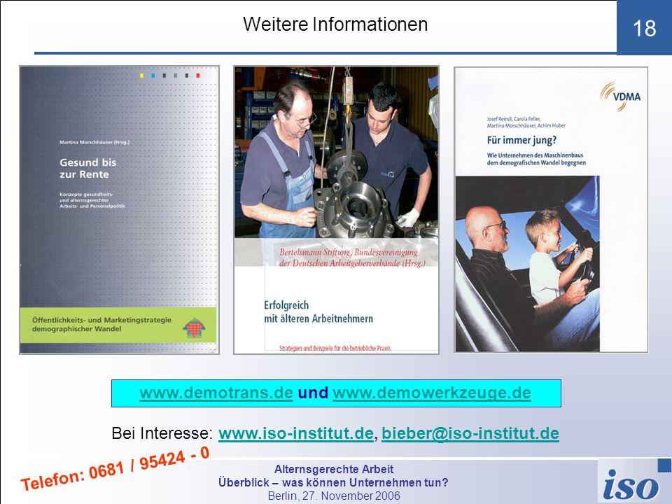 Alternsgerechte Arbeit Überblick – was können Unternehmen tun? Berlin, 27. November 2006 18 Bei Interesse: www.iso-institut.de, bieber@iso-institut.de