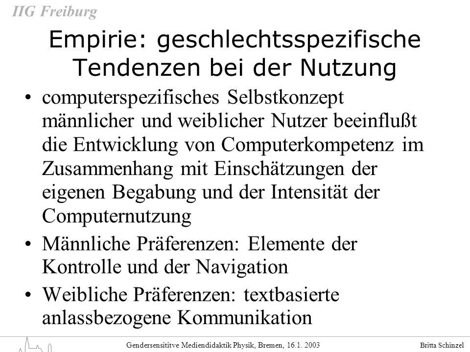 Britta Schinzel Gendersensititve Mediendidaktik Physik, Bremen, 16.1. 2003 IIG Freiburg Empirie: geschlechtsspezifische Tendenzen bei der Nutzung comp