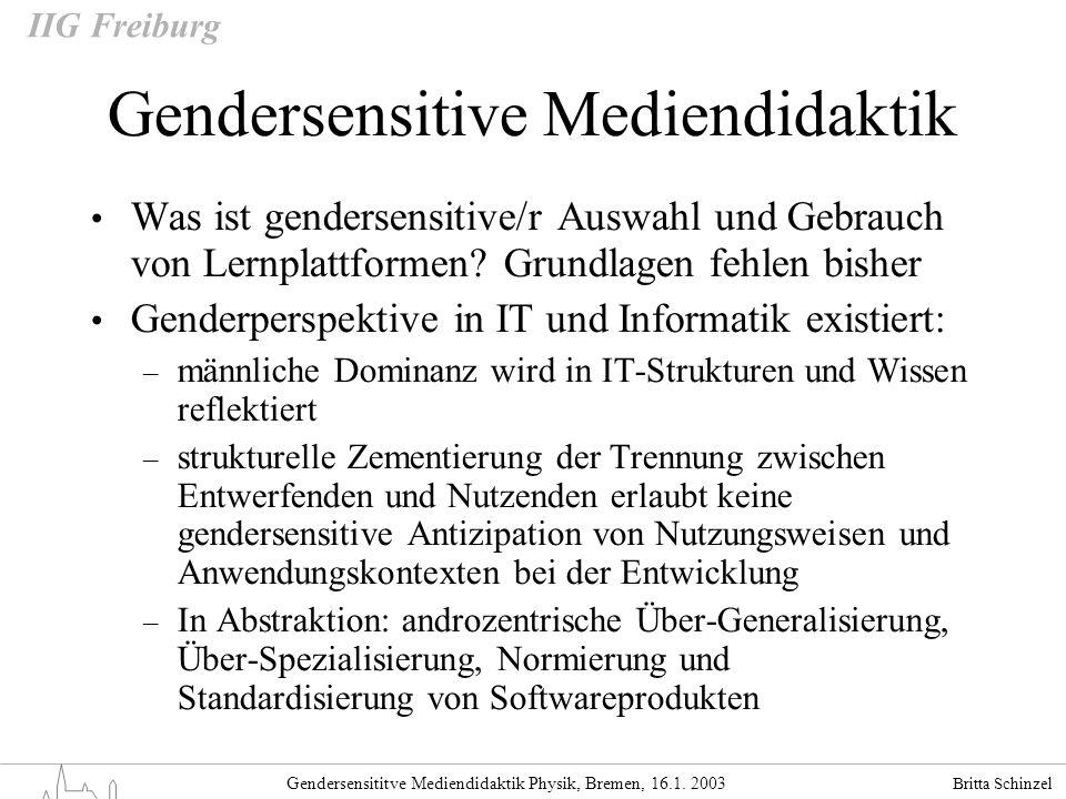 Britta Schinzel Gendersensititve Mediendidaktik Physik, Bremen, 16.1. 2003 IIG Freiburg Gendersensitive Mediendidaktik Was ist gendersensitive/r Auswa