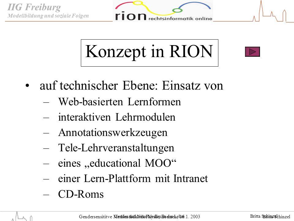 Britta Schinzel Gendersensititve Mediendidaktik Physik, Bremen, 16.1. 2003 IIG Freiburg Konzept in RION auf technischer Ebene: Einsatz von –Web-basier