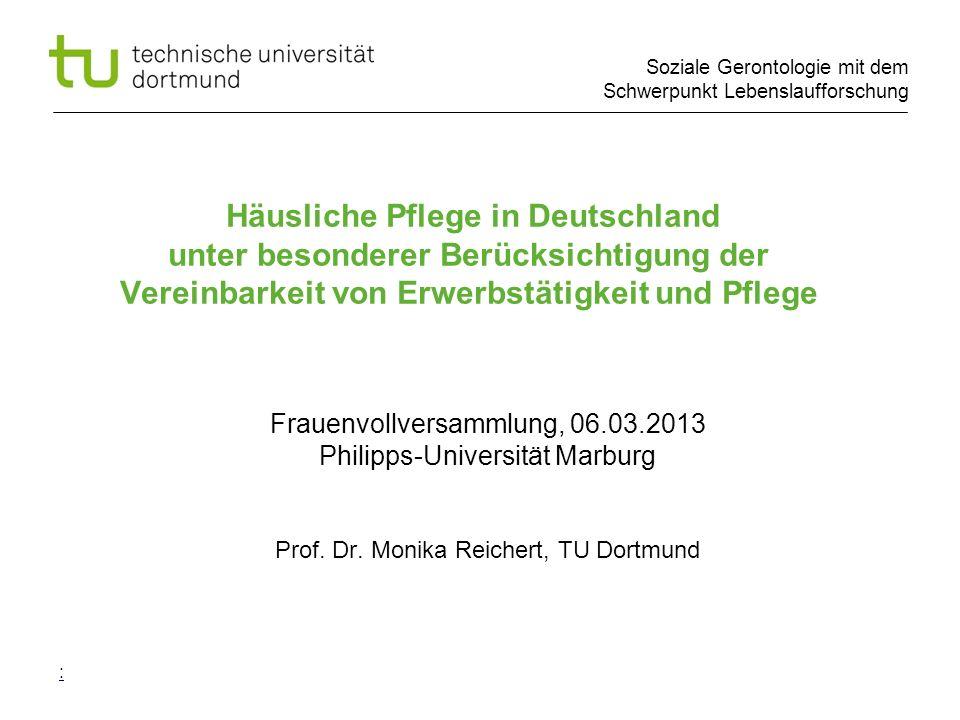 Soziale Gerontologie mit dem Schwerpunkt Lebenslaufforschung : Häusliche Pflege in Deutschland unter besonderer Berücksichtigung der Vereinbarkeit von