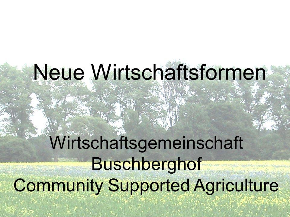 Neue Wirtschaftsformen Wirtschaftsgemeinschaft Buschberghof Community Supported Agriculture