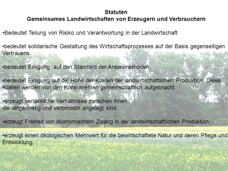 Statuten Gemeinsames Landwirtschaften von Erzeugern und Verbrauchern Bedeutet Teilung von Risiko und Verantwortung in der Landwirtschaft bedeutet soli