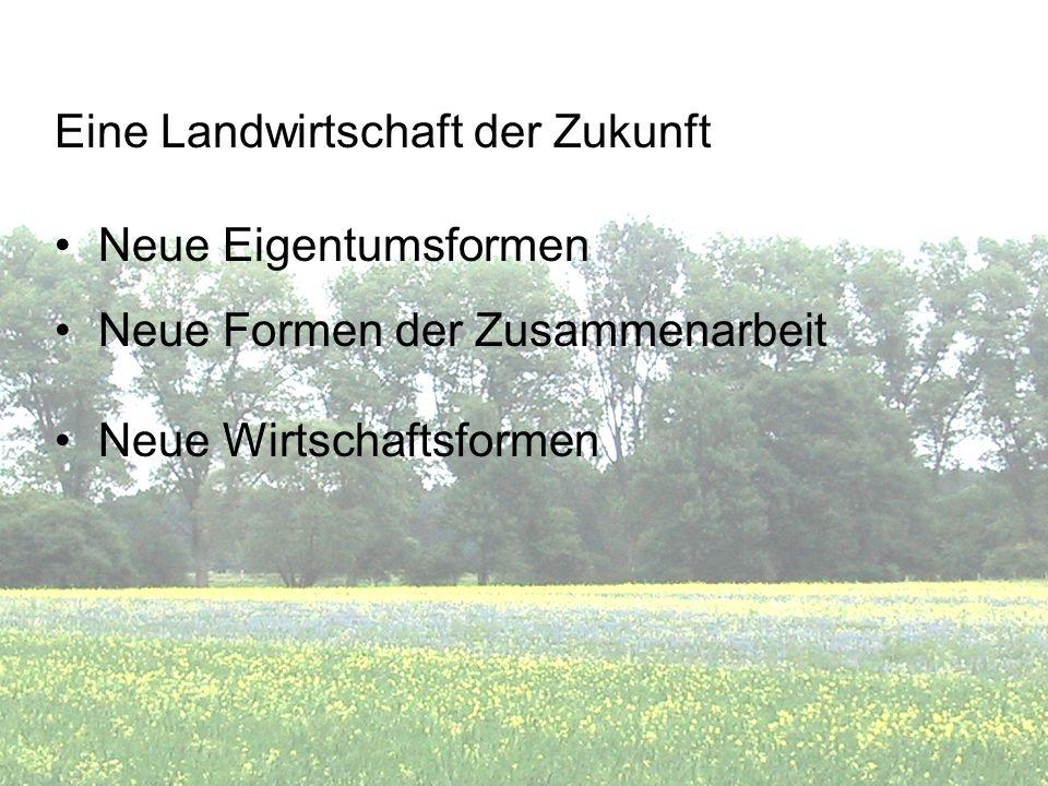 Neue Eigentumsformen Gemeinnützige Landbauforschungs- Gesellschaft m.b.H Fuhlenhagen Volksbildung, Forschung, Landwirtschaft Biologisch-dynamische Landwirtschaft ermöglichen Träger der Arbeit mit Menschen mit Behinderung