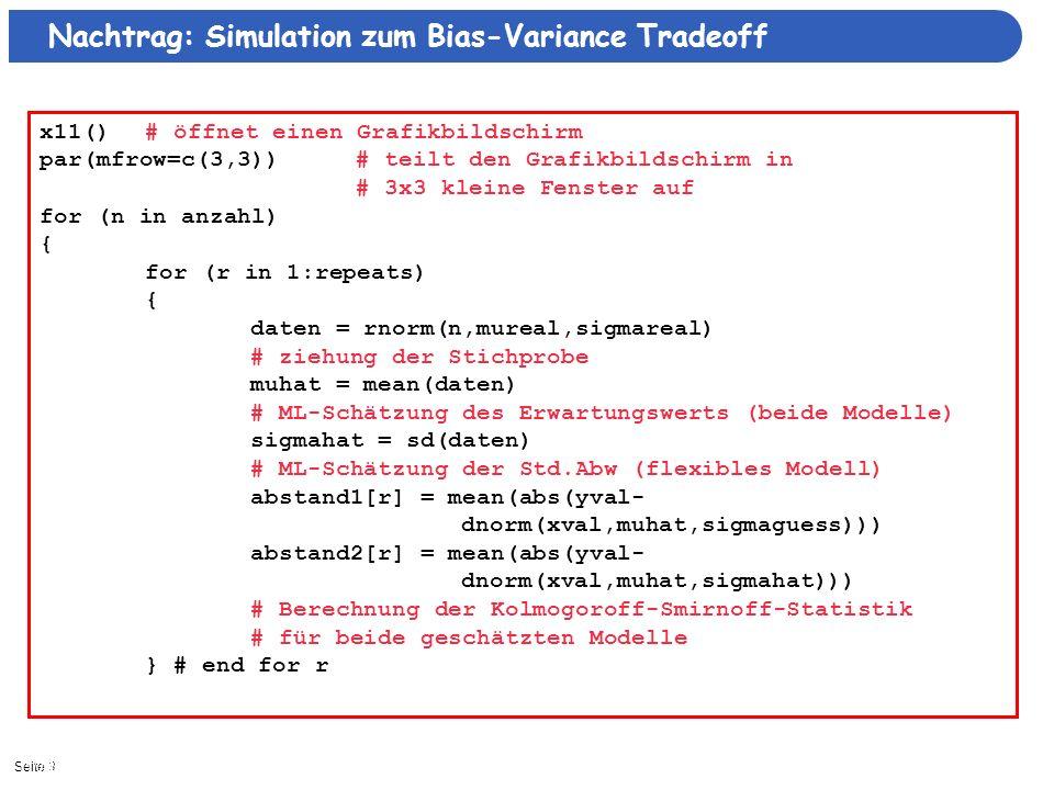 Seite 311/3/2013| Nachtrag: Simulation zum Bias-Variance Tradeoff x11()# öffnet einen Grafikbildschirm par(mfrow=c(3,3)) # teilt den Grafikbildschirm