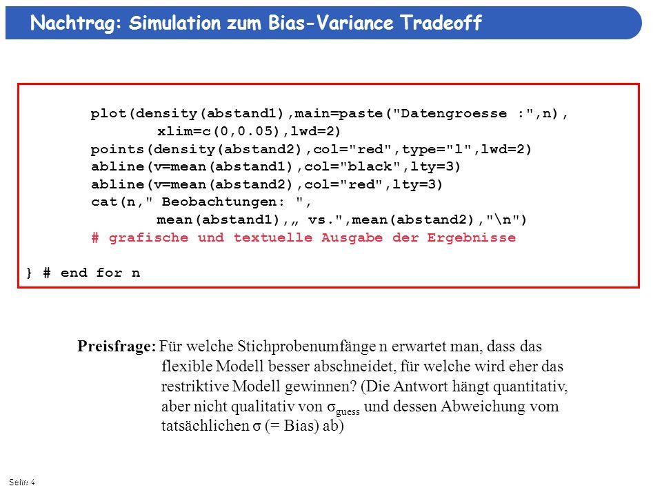 Seite 411/3/2013| Nachtrag: Simulation zum Bias-Variance Tradeoff plot(density(abstand1),main=paste(