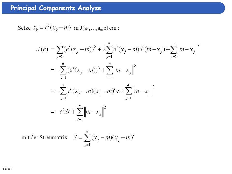 Seite 911/3/2013| Setze in J(a 1,…,a n,e) ein : mit der Streumatrix Principal Components Analyse