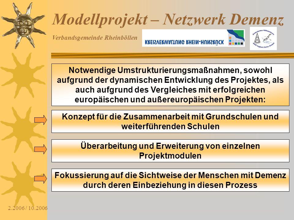 Verbandsgemeinde Rheinböllen 2.2006 / 10.2006 Notwendige Umstrukturierungsmaßnahmen, sowohl aufgrund der dynamischen Entwicklung des Projektes, als au