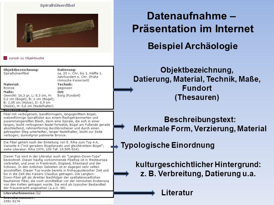 Objektbezeichnung, Datierung, Material, Technik, Maße, Fundort (Thesauren) Beschreibungstext: Merkmale Form, Verzierung, Material Typologische Einordn