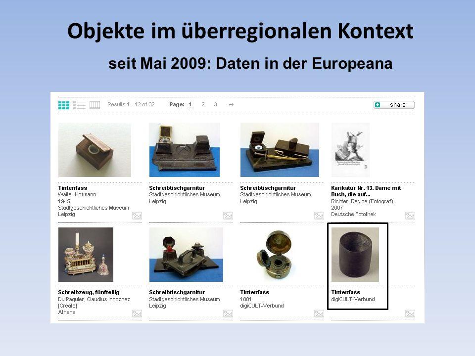 Objekte im überregionalen Kontext seit Mai 2009: Daten in der Europeana