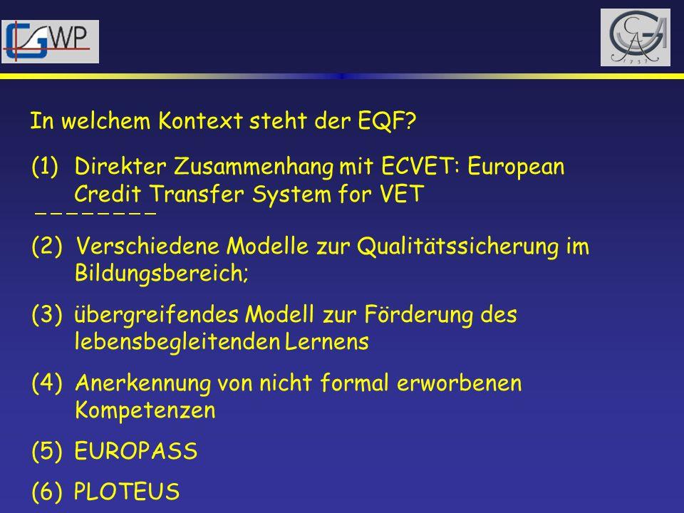 (1)Direkter Zusammenhang mit ECVET: European Credit Transfer System for VET (2) Verschiedene Modelle zur Qualitätssicherung im Bildungsbereich; (3) üb