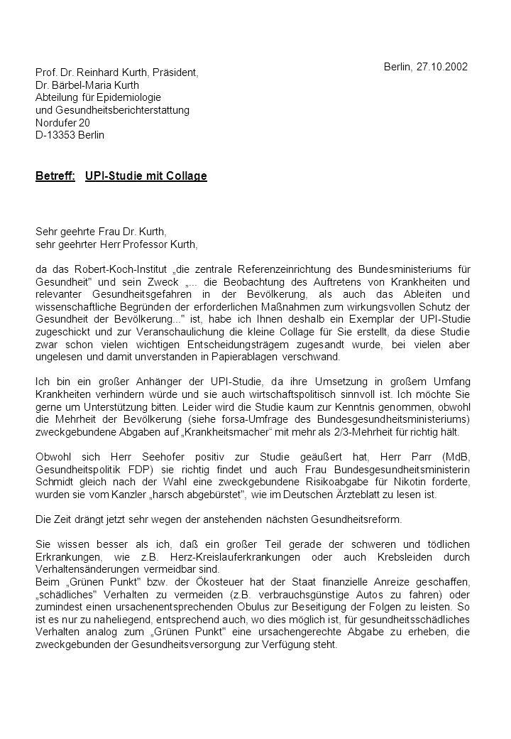 Prof. Dr. Reinhard Kurth, Präsident, Dr. Bärbel-Maria Kurth Abteilung für Epidemiologie und Gesundheitsberichterstattung Nordufer 20 D-13353 Berlin Be