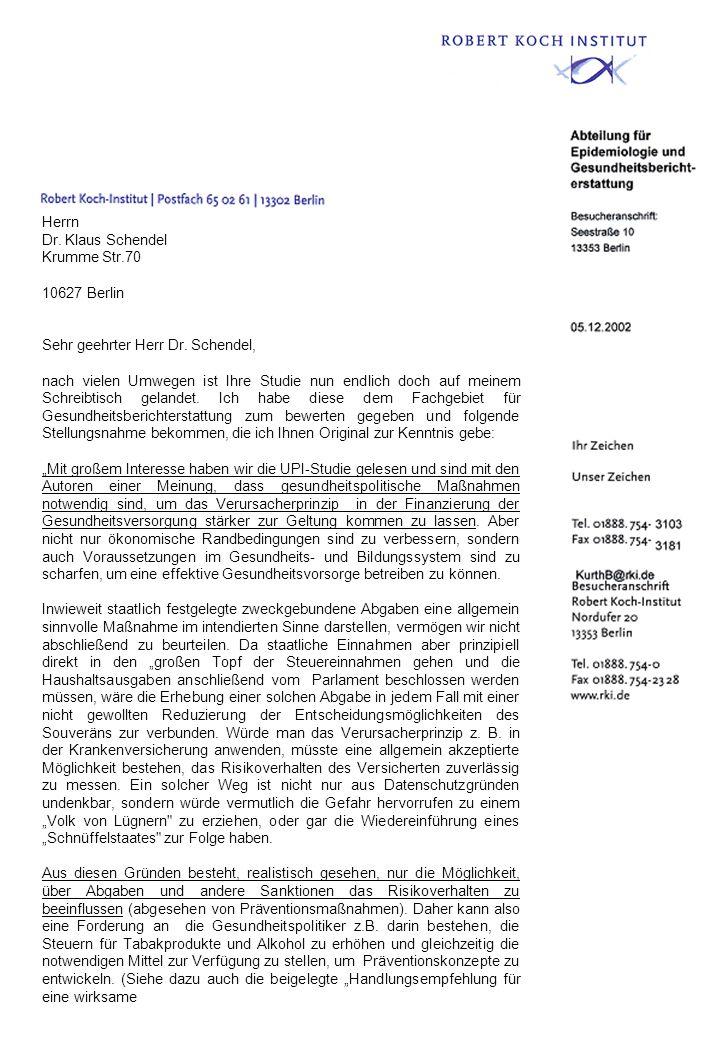Herrn Dr. Klaus Schendel Krumme Str.70 10627 Berlin Sehr geehrter Herr Dr. Schendel, nach vielen Umwegen ist Ihre Studie nun endlich doch auf meinem S