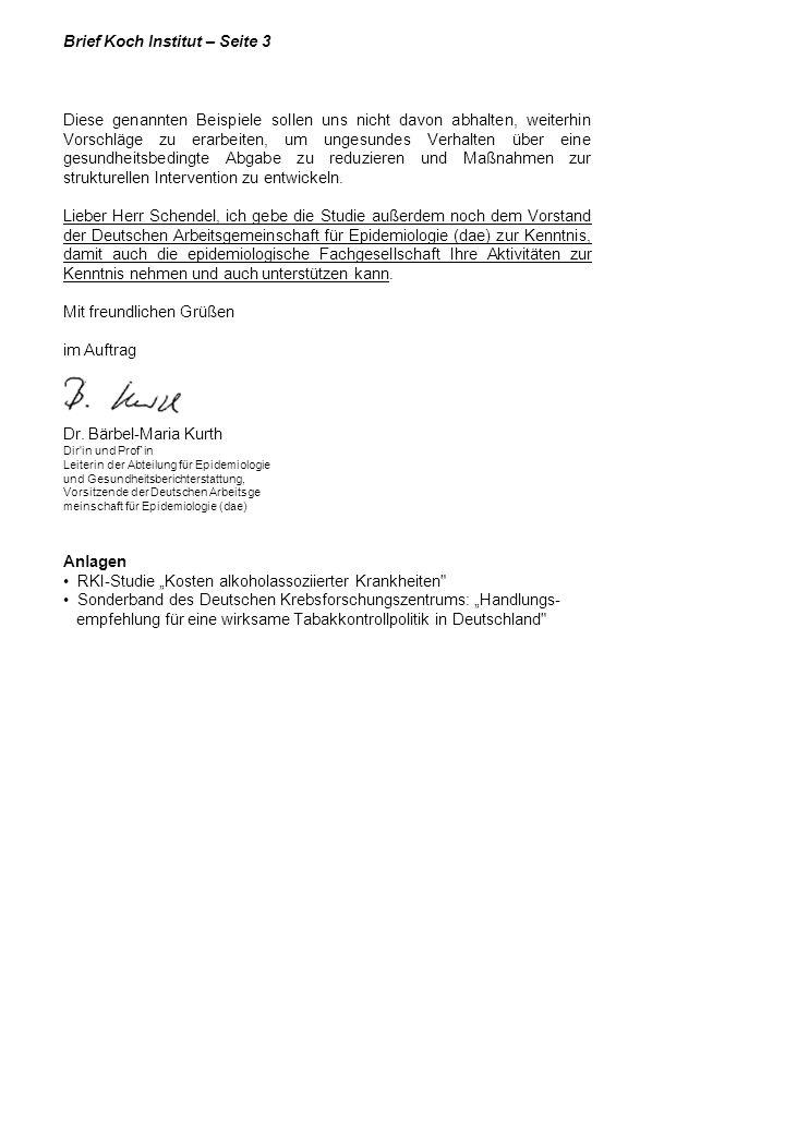 Brief Koch Institut – Seite 3 Diese genannten Beispiele sollen uns nicht davon abhalten, weiterhin Vorschläge zu erarbeiten, um ungesundes Verhalten ü
