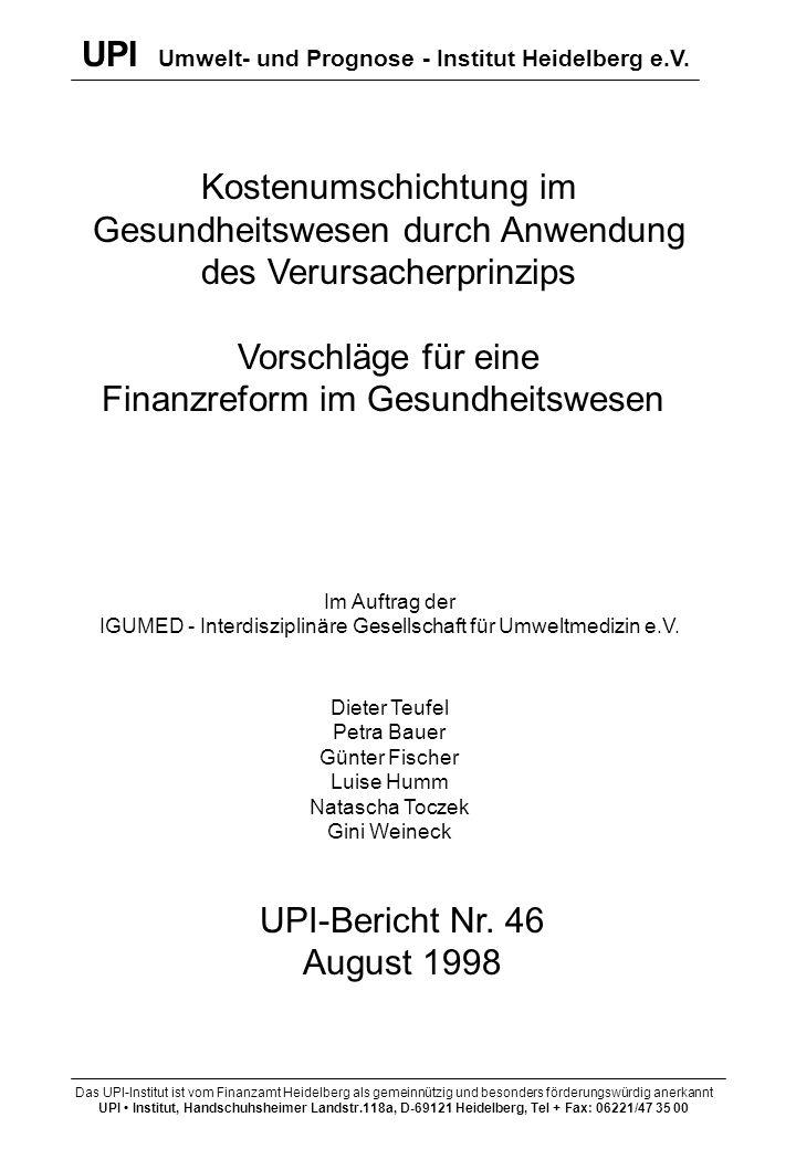 Zusammenfassung der UPI-Studie Die Kosten der gesetzlichen Krankenversicherungen in der Bundesrepublik Deutschland in Höhe von rund 260 Milliarden DM pro Jahr werden heute zu ca.
