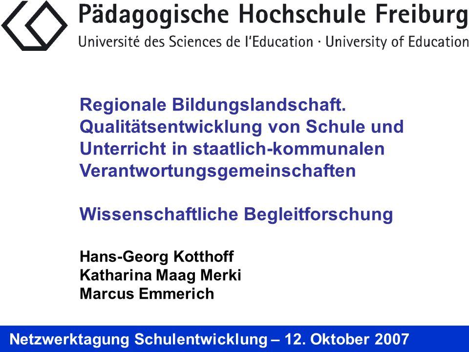 Regionale Bildungslandschaft. Qualitätsentwicklung von Schule und Unterricht in staatlich-kommunalen Verantwortungsgemeinschaften Wissenschaftliche Be