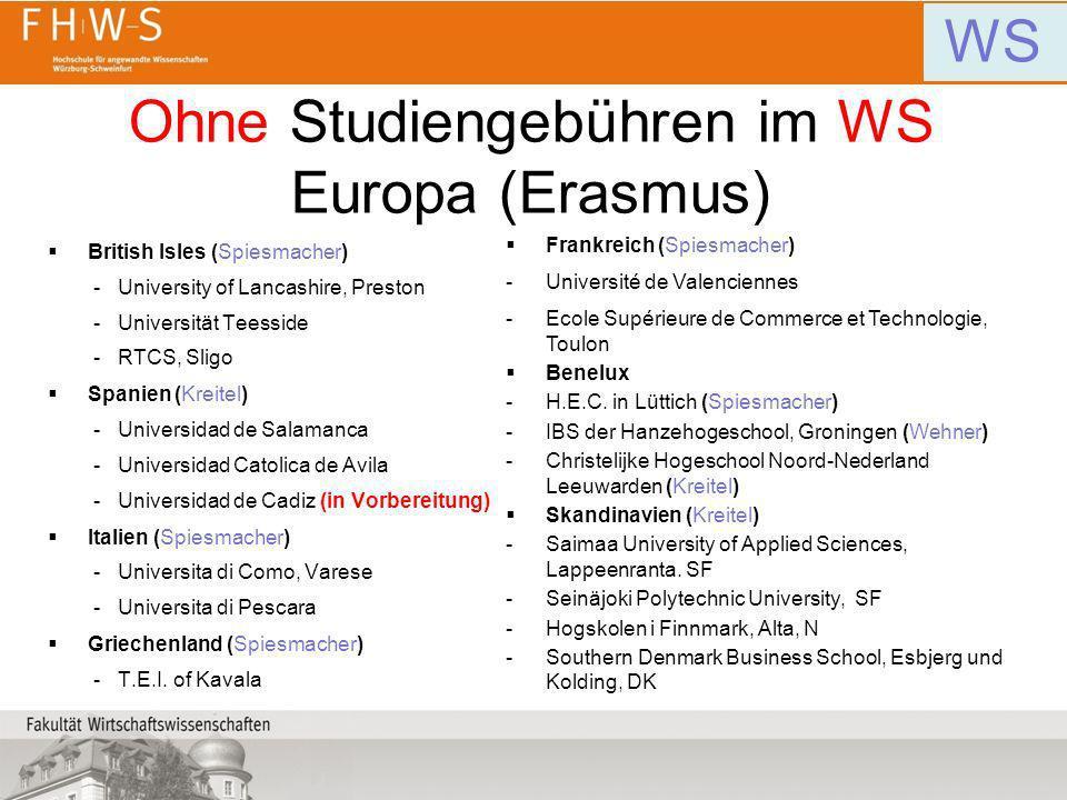 Ohne Studiengebühren im WS Europa (Erasmus) British Isles (Spiesmacher) -University of Lancashire, Preston -Universität Teesside -RTCS, Sligo Spanien