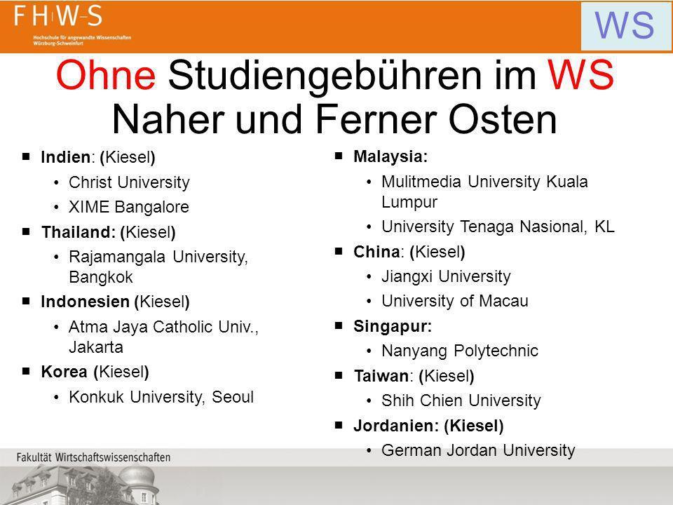 Ohne Studiengebühren im WS Naher und Ferner Osten WS Indien: (Kiesel) Christ University XIME Bangalore Thailand: (Kiesel) Rajamangala University, Bang