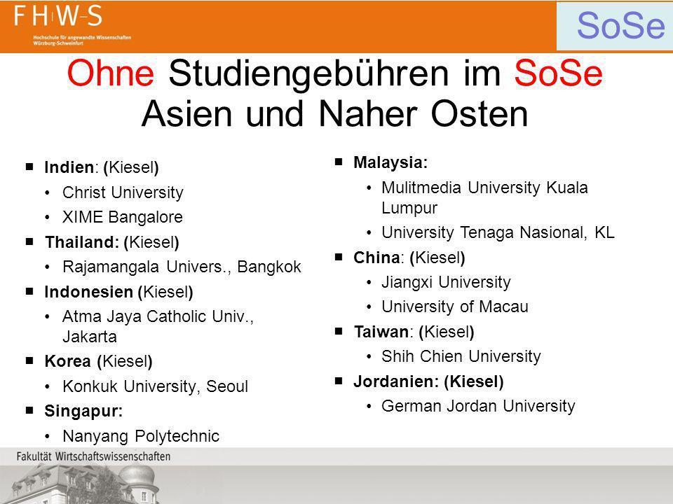 Ohne Studiengebühren im SoSe Asien und Naher Osten Indien: (Kiesel) Christ University XIME Bangalore Thailand: (Kiesel) Rajamangala Univers., Bangkok
