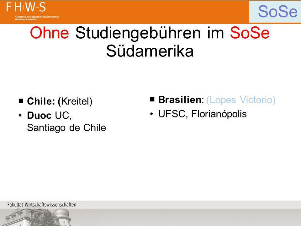 Ohne Studiengebühren im SoSe Südamerika Chile: (Kreitel) Duoc UC, Santiago de Chile Brasilien: (Lopes Victorio) UFSC, Florianópolis SoSe